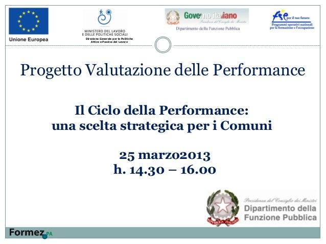 Il Ciclo della Performance: una scelta strategica per i Comuni Direzione Generale per le Politiche Attive e Passive del La...