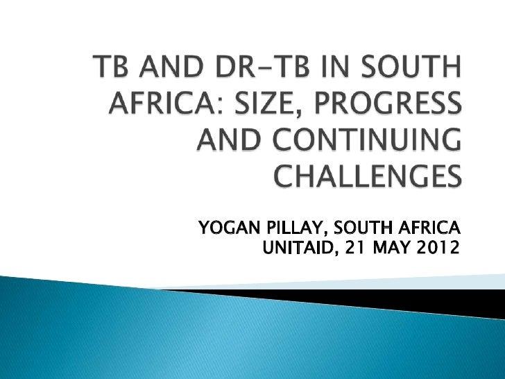 YOGAN PILLAY, SOUTH AFRICA     UNITAID, 21 MAY 2012