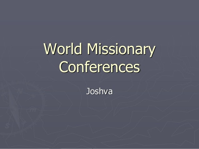 World Missionary Conferences Joshva
