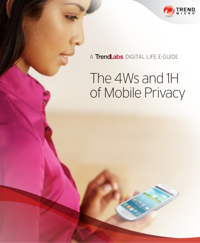 A DIGITAL LIFE E-GUIDE The 4Ws and 1H of Mobile Privacy