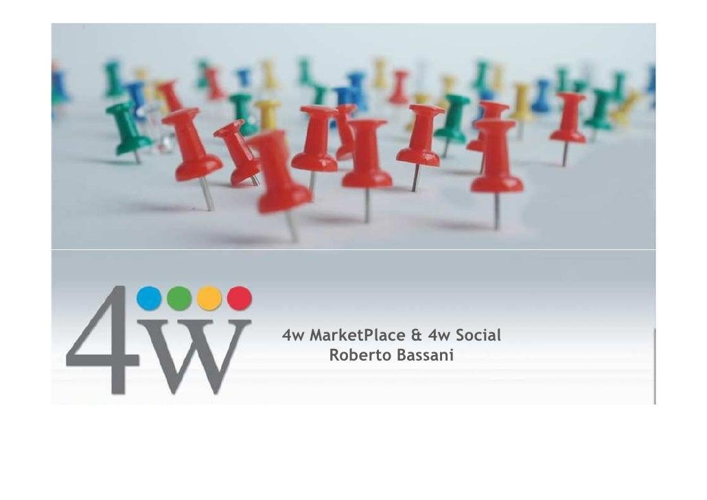 4w MarketPlace & 4w Social     Roberto Bassani