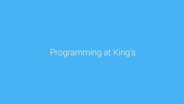 made with keynoteProgramming at King's