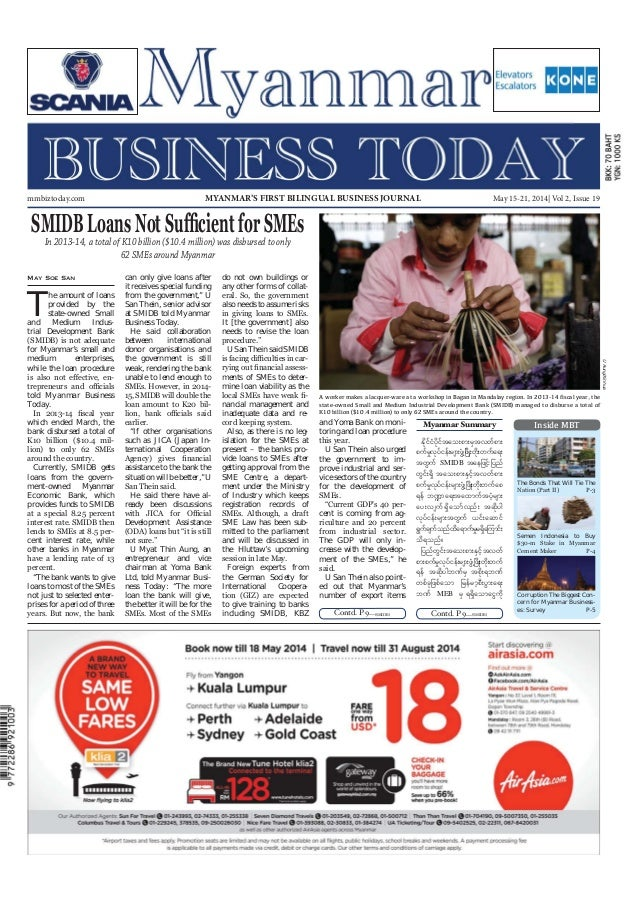 May 15-21, 2014 Myanmar Business Today mmbiztoday.com mmbiztoday.com May 15-21, 2014| Vol 2, Issue 19MYANMAR'S FIRST BILIN...