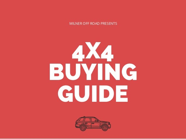 4X4 BUYING GUIDE MILNER OFF ROAD PRESENTS
