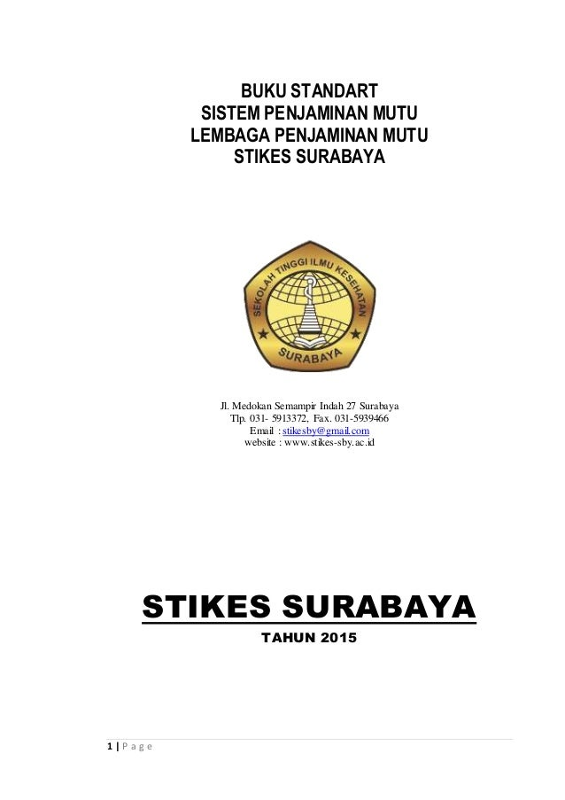 1 | P a g e BUKU STANDART SISTEM PENJAMINAN MUTU LEMBAGA PENJAMINAN MUTU STIKES SURABAYA Jl. Medokan Semampir Indah 27 Sur...