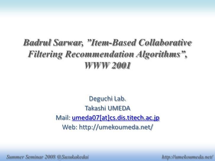 "Badrul Sarwar, ""Item-Based Collaborative        Filtering Recommendation Algorithms"",                      WWW 2001       ..."