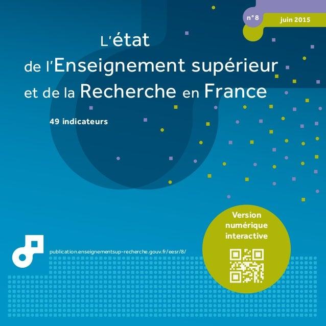 L'état de l'Enseignement supérieur et de la Recherche en France 49 indicateurs n° 8 juin 2015 publication.enseignementsup-...