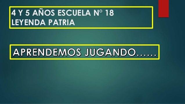4 Y 5 AÑOS ESCUELA N° 18 LEYENDA PATRIA
