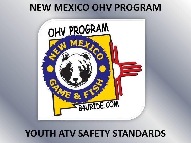 NEW MEXICO OHV PROGRAMYOUTH ATV SAFETY STANDARDS