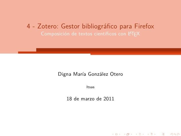 4 - Zotero: Gestor bibliográfico para Firefox                                         A    Composición de textos científicos...