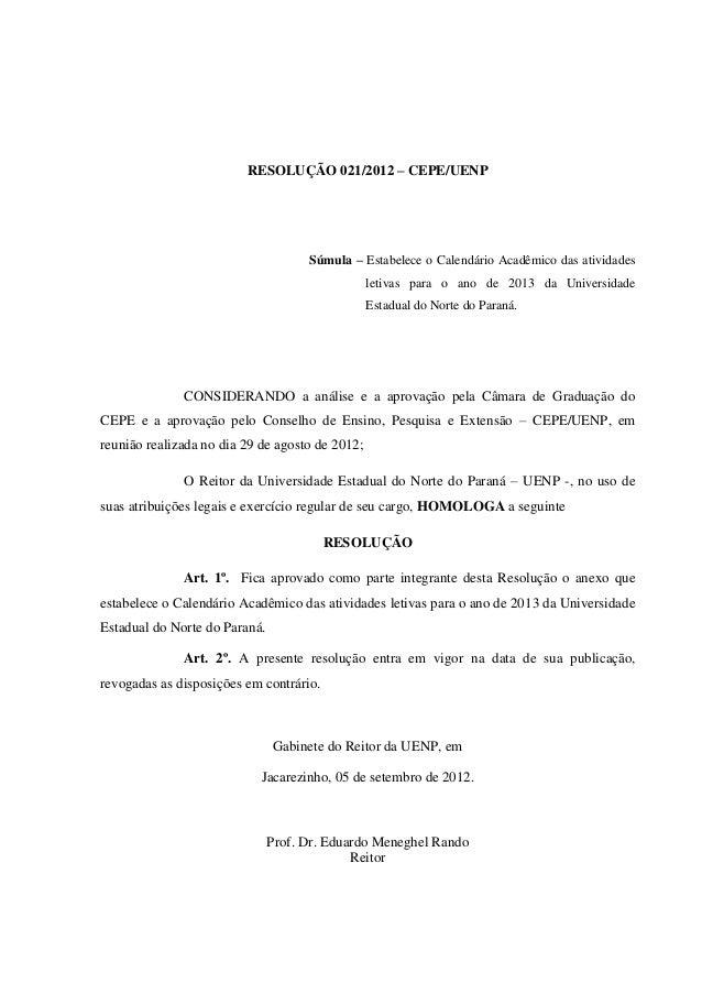 RESOLUÇÃO 021/2012 – CEPE/UENP                                     Súmula – Estabelece o Calendário Acadêmico das atividad...