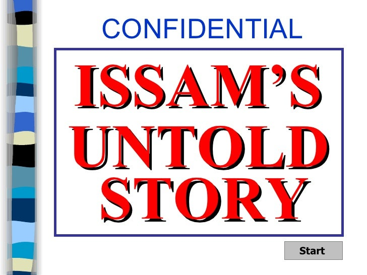 UNTOLD ISSAM'S STORY CONFIDENTIAL Start