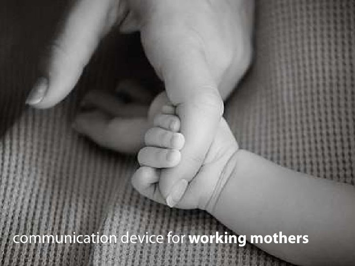 communication device for working mothers<br />