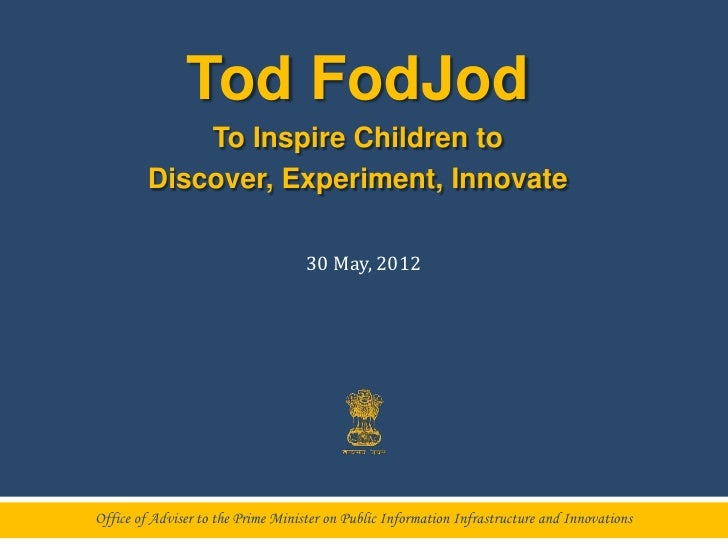 Tod FodJod             To Inspire Children to         Discover, Experiment, Innovate                                    30...