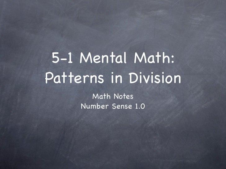 5-1 Mental Math: Patterns in Division        Math Notes      Number Sense 1.0
