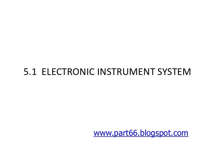 Aircraft Instruments5.1 ELECTRONIC INSTRUMENT SYSTEM             www.part66.blogspot.com
