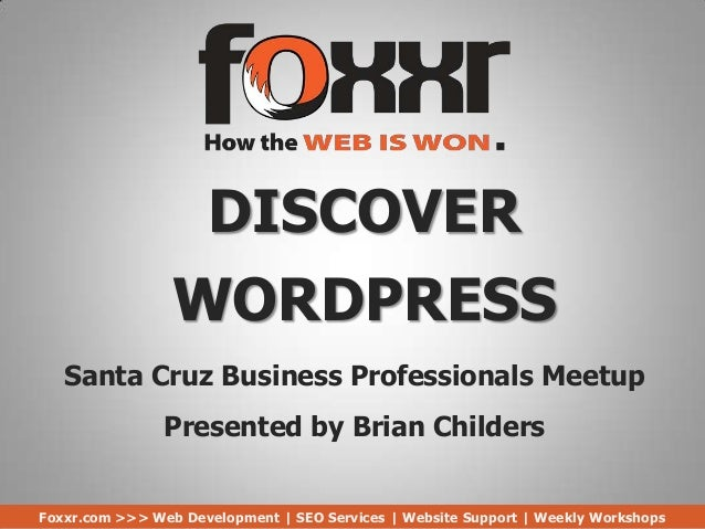 DISCOVERWORDPRESSFoxxr.com >>> Web Development | SEO Services | Website Support | Weekly WorkshopsSanta Cruz Business Prof...