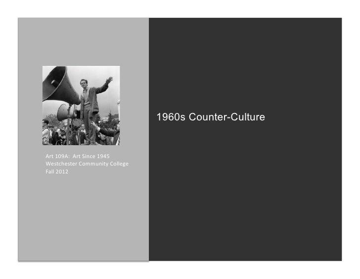 1960s Counter-CultureArt 109A:  Art Since 1945 Westchester Community College Fall 2012