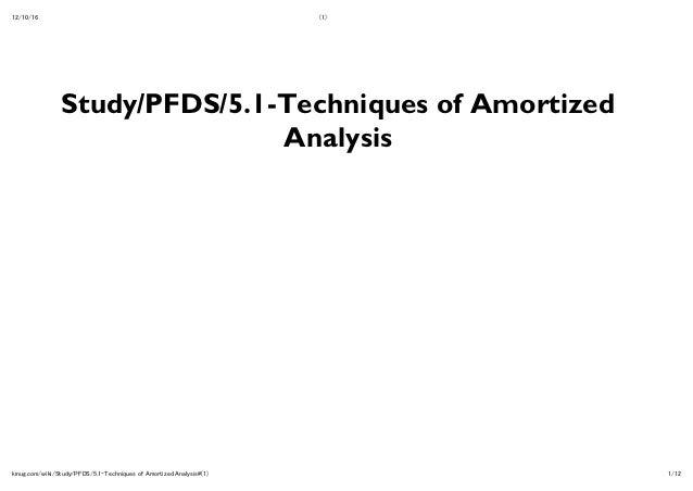 12/10/16                                                             (1)                Study/PFDS/5.1-Techniques of Amort...