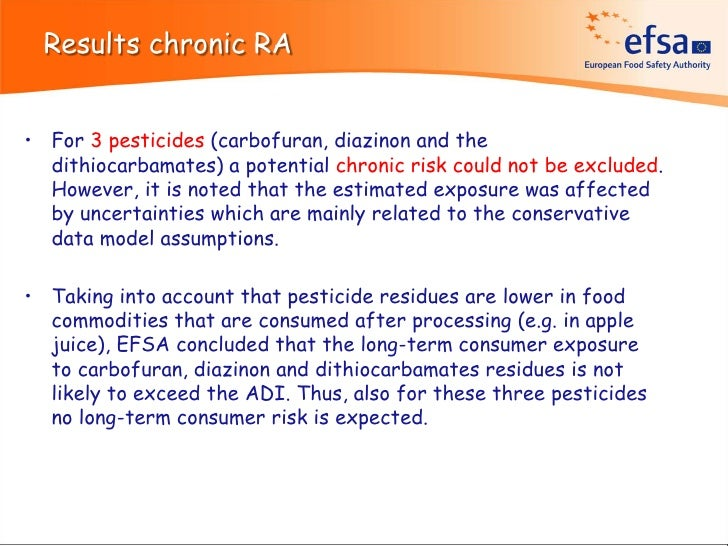 Results chronic RA• For 3 pesticides (carbofuran, diazinon and the  dithiocarbamates) a potential chronic risk could not b...