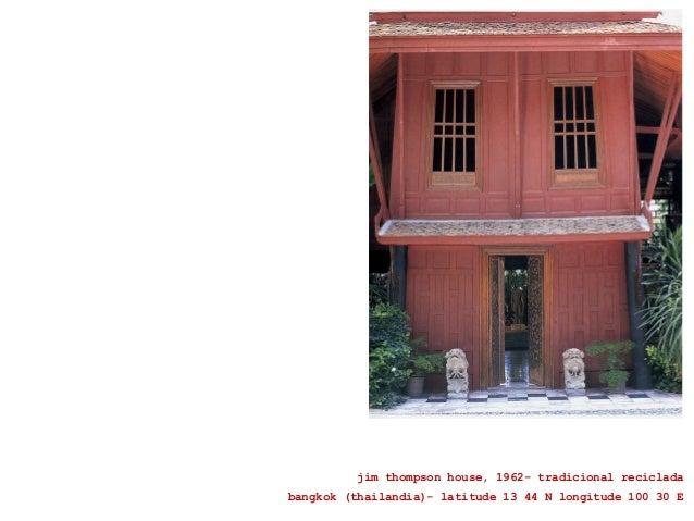 jim thompson house, 1962- tradicional reciclada bangkok (thailandia)- latitude 13 44 N longitude 100 30 E