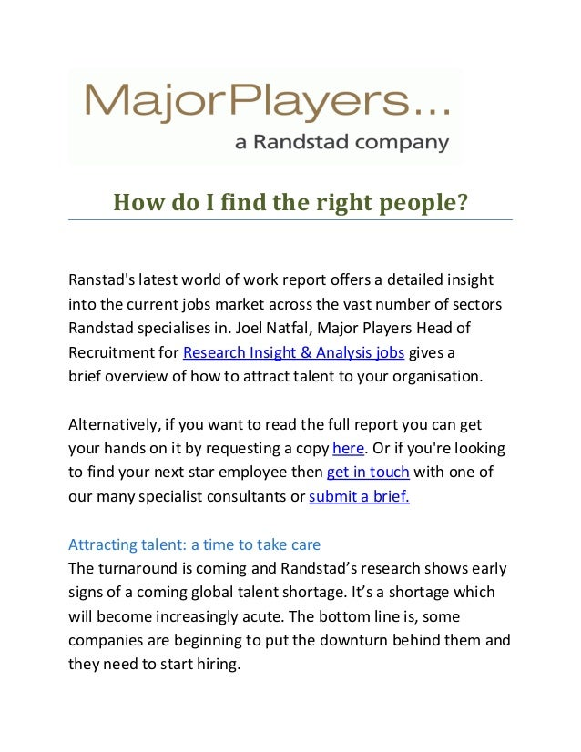 How do I find the right people? Ranstad's latest world of work report offers a detailed insight into the current jobs mark...