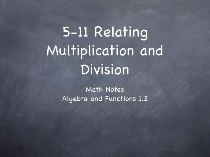 5-11 Relating Multiplication and      Division          Math Notes   Algebra and Functions 1.2