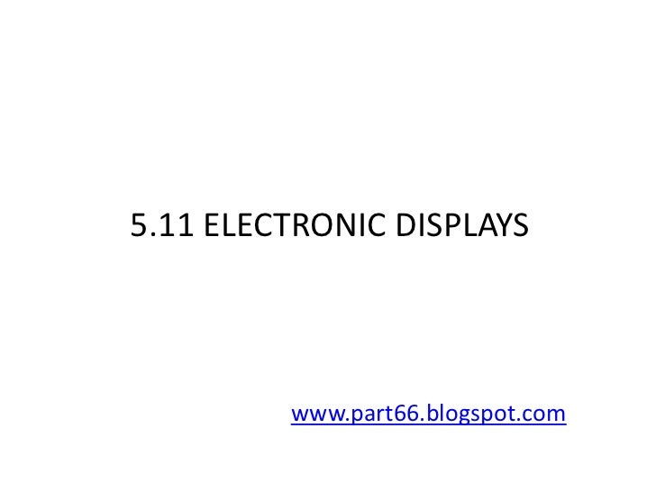 5.11 ELECTRONIC DISPLAYS         www.part66.blogspot.com