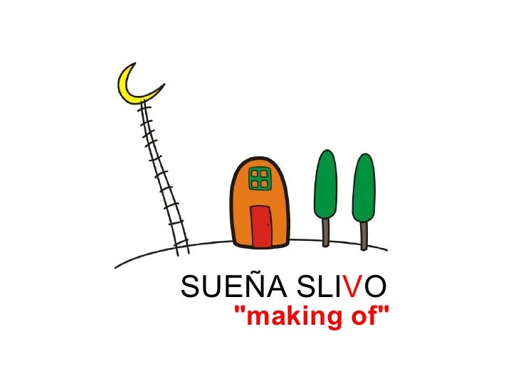 "SUEÑA SLIVO  ""making of"""