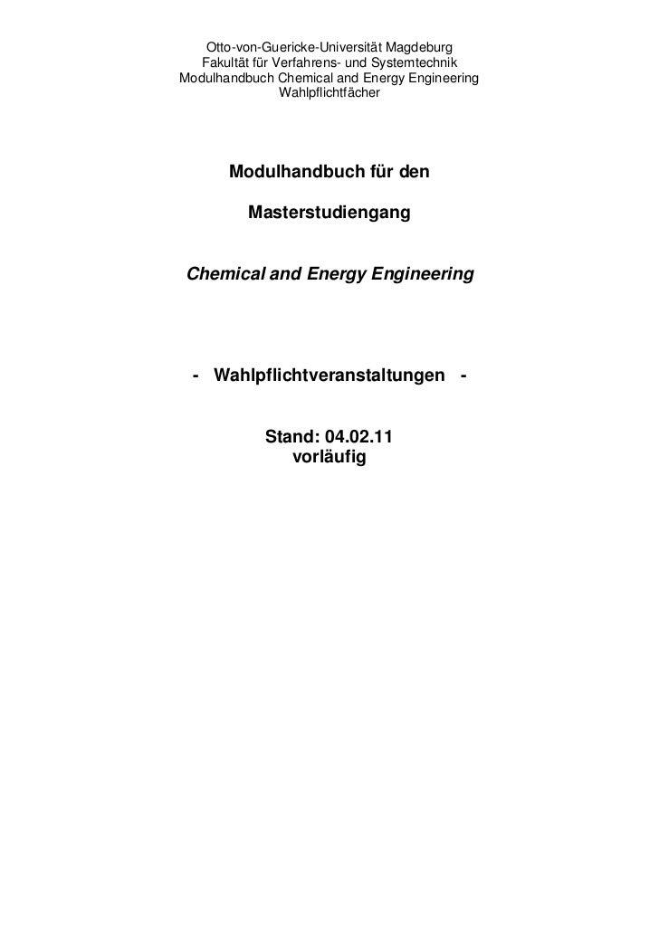 Otto-von-Guericke-Universität Magdeburg   Fakultät für Verfahrens- und SystemtechnikModulhandbuch Chemical and Energy Engi...