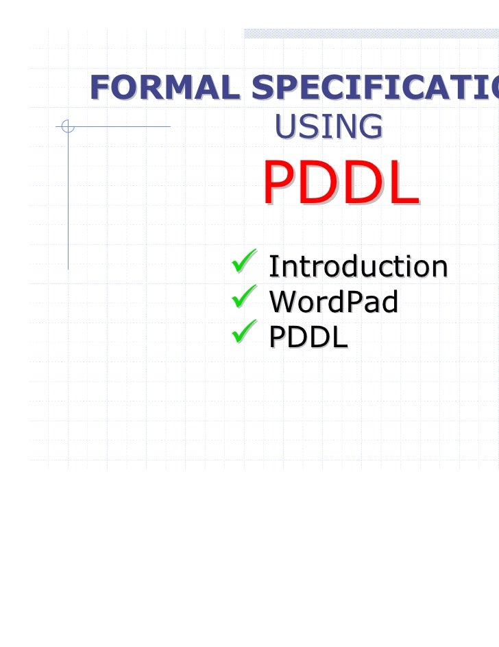 FORMAL SPECIFICATIONS        USING       PDDL       Introduction       WordPad       PDDL