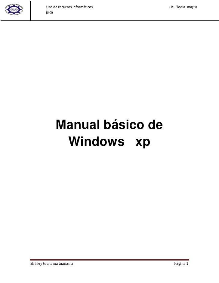 Uso de recursos informáticos   Lic. Elodia mayca        julca             Manual básico de              Windows xpShirley ...