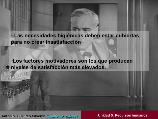 Antonio J. Guirao SilventeAntonio J. Guirao Silvente (@antonio_guirao)(@antonio_guirao) Unidad 5: Recursos humanos Las nec...