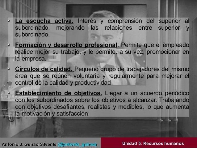 Antonio J. Guirao SilventeAntonio J. Guirao Silvente (@antonio_guirao)(@antonio_guirao) Unidad 5: Recursos humanos La escu...