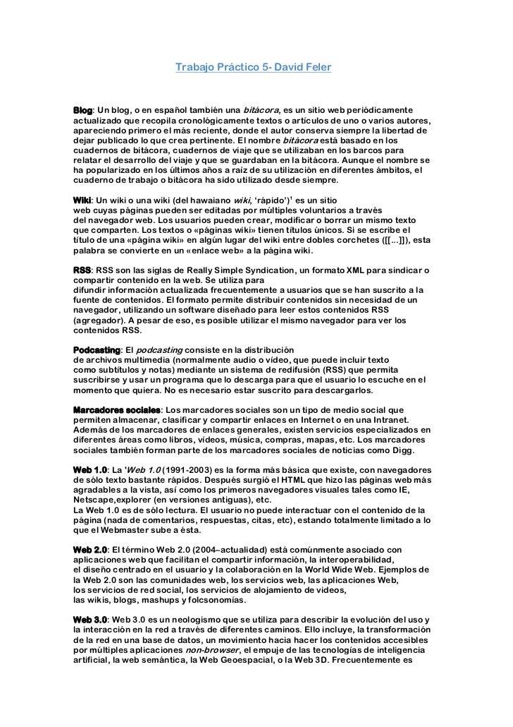 Trabajo Práctico 5- David FelerBlog: Un blog, o en español también una bitácora, es un sitio web periódicamenteactualizado...