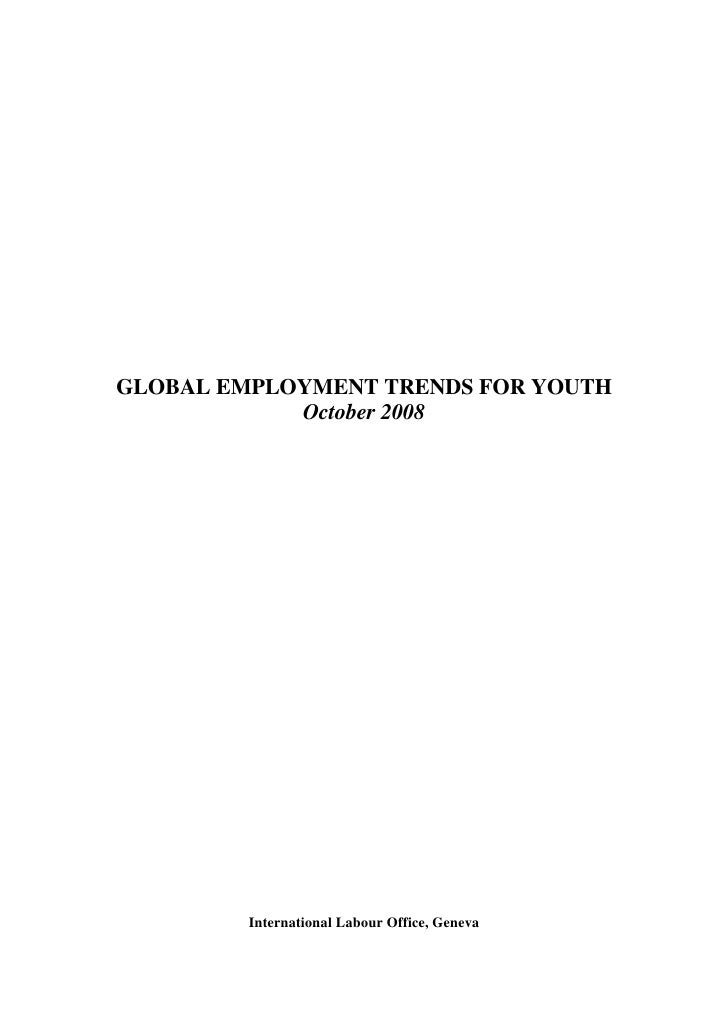 GLOBAL EMPLOYMENT TRENDS FOR YOUTH            October 2008         International Labour Office, Geneva