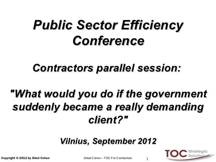 """Public Sector Efficiency                         Conference                   Contractors parallel session:    """"What would..."""