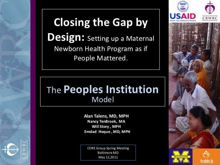 Closing the Gap by Design: Setting up a Maternal Newborn Health Program as if People Mattered.<br />The Peoples Institutio...