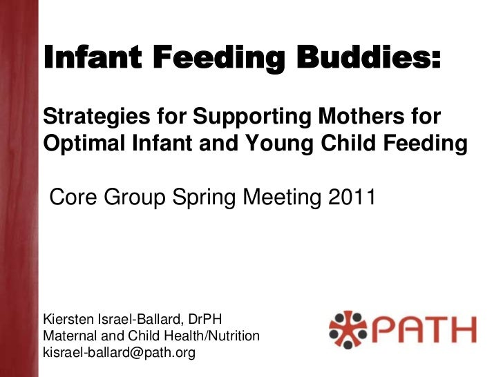 Infant Feeding Buddies:Strategies for Supporting Mothers for Optimal Infant and Young Child Feeding Core Group Spring Meet...