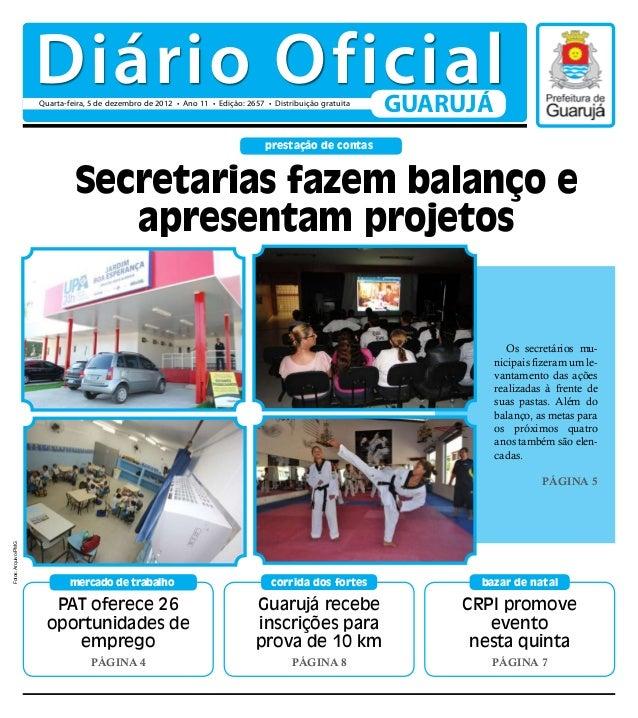 Diário Oficial                     Quarta-feira, 5 de dezembro de 2012 • Ano 11 • Edição: 2657 • Distribuição gratuita    ...