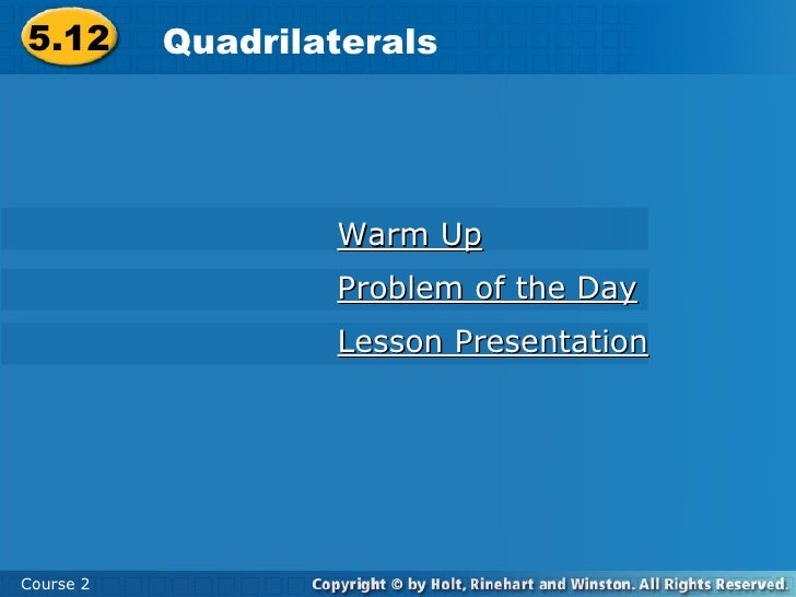 Warm Up Problem of the Day Lesson Presentation 5.12 Quadrilaterals Course 2