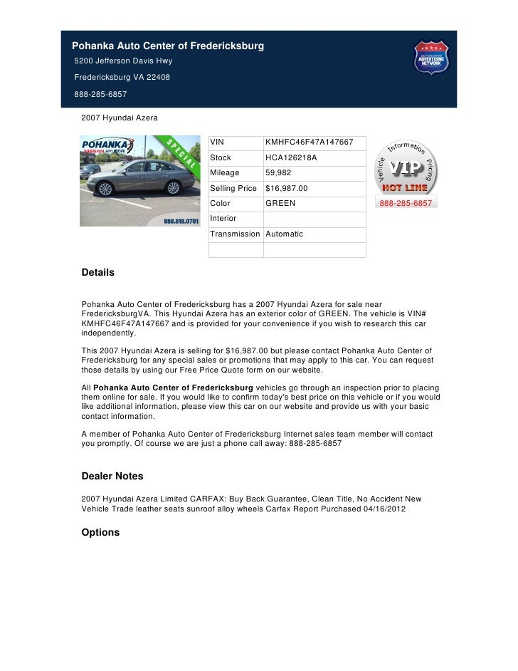Pohanka Auto Center of Fredericksburg5200 Jefferson Davis HwyFredericksburg VA 22408888-285-6857 2007 Hyundai Azera       ...