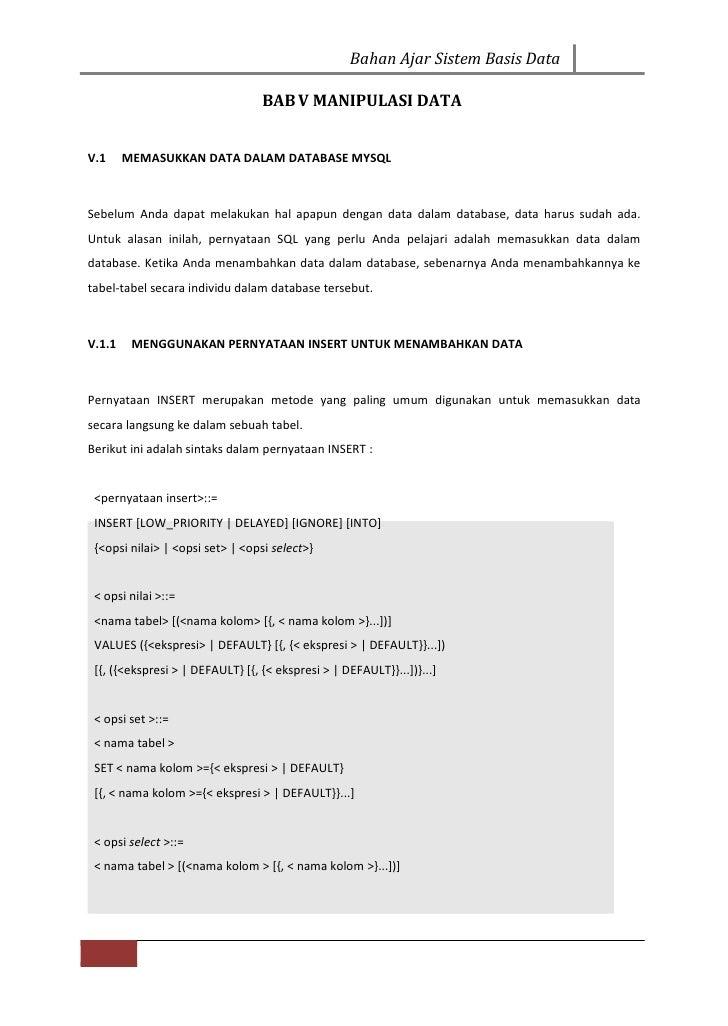 Bahan Ajar Sistem Basis Data                                  BAB V MANIPULASI DATAV.1     MEMASUKKAN DATA DALAM DATABASE ...