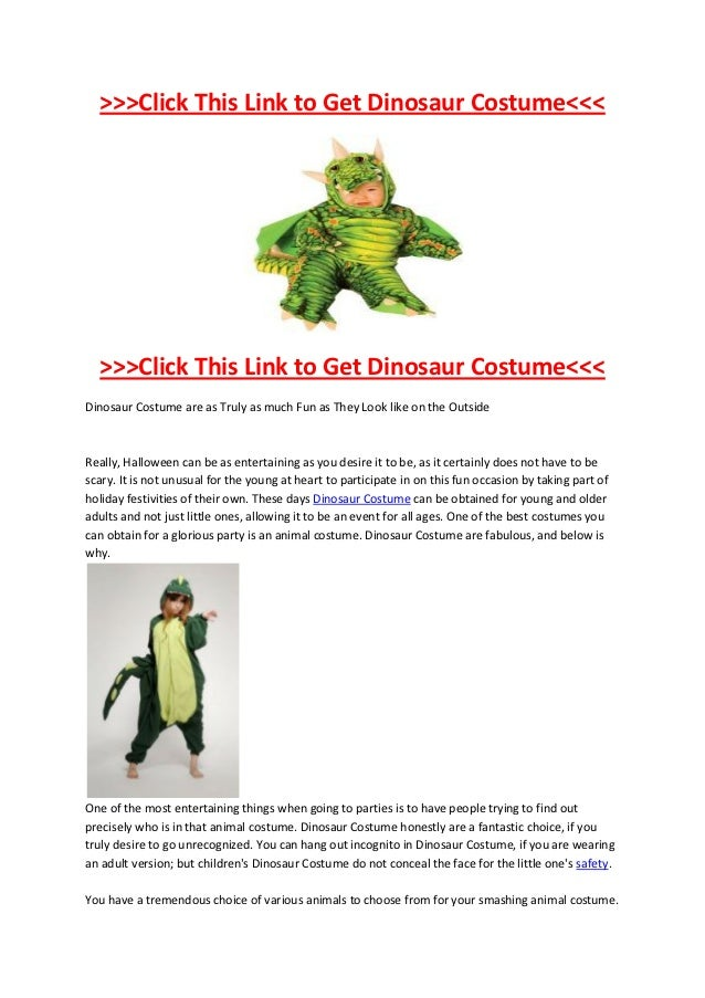 >>>Click This Link to Get Dinosaur Costume<<<  >>>Click This Link to Get Dinosaur Costume<<<Dinosaur Costume are as Truly ...