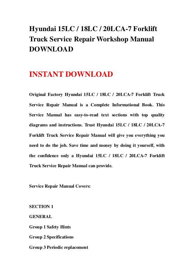 Hyundai 15LC / 18LC / 20LCA-7 ForkliftTruck Service Repair Workshop ManualDOWNLOADINSTANT DOWNLOADOriginal Factory Hyundai...