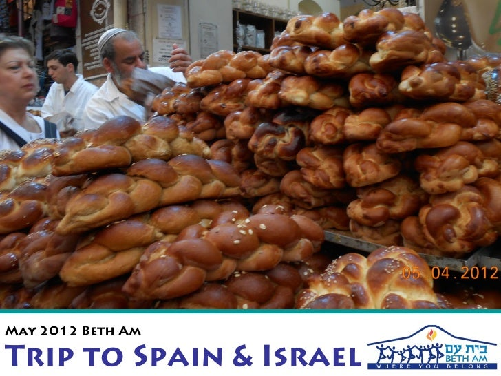 May 2012 Beth Am Trip to Spain and Israel