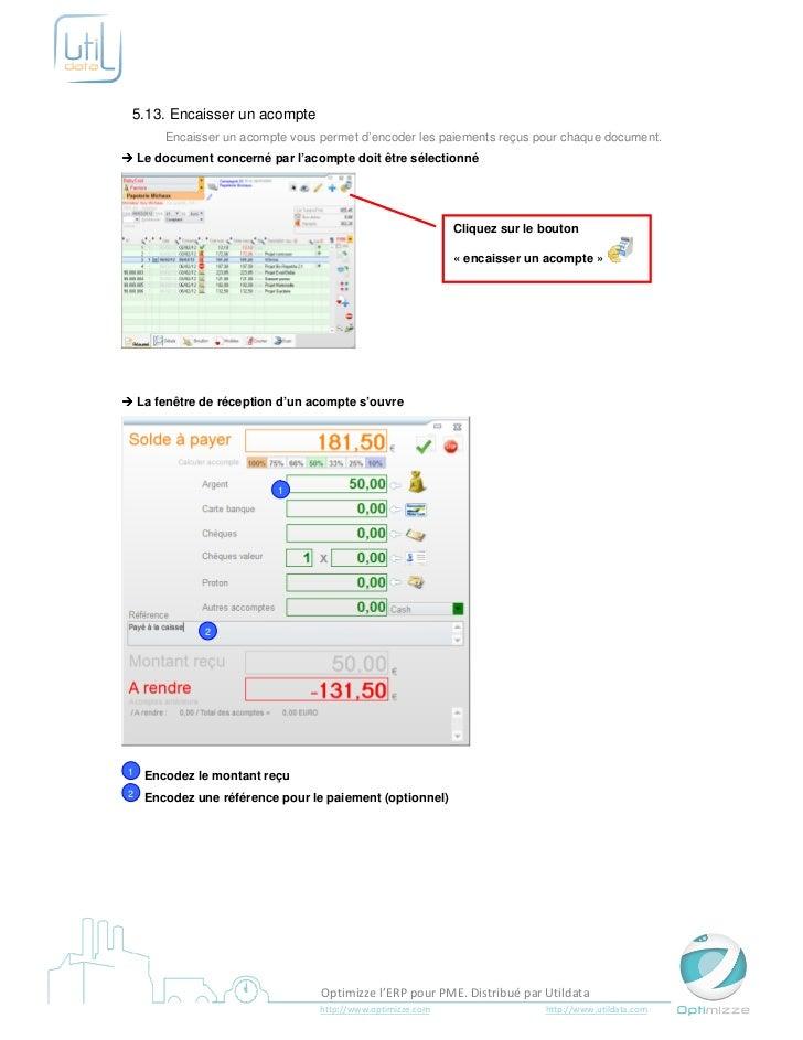 5.13. Encaisser un acompte        Encaisser un acompte vous permet d'encoder les paiements reçus pour chaque document.    ...