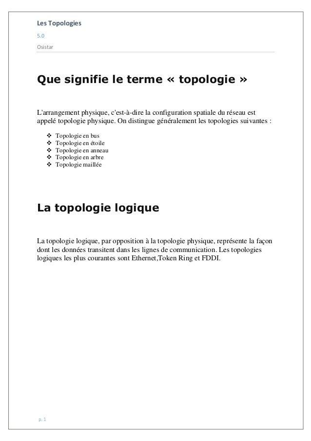 Les Topologies 5.0 Osistar p. 1 Que signifie le terme « topologie » L'arrangement physique, c'est-à-dire la configuration ...