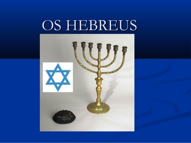 OS HEBREUSOS HEBREUS