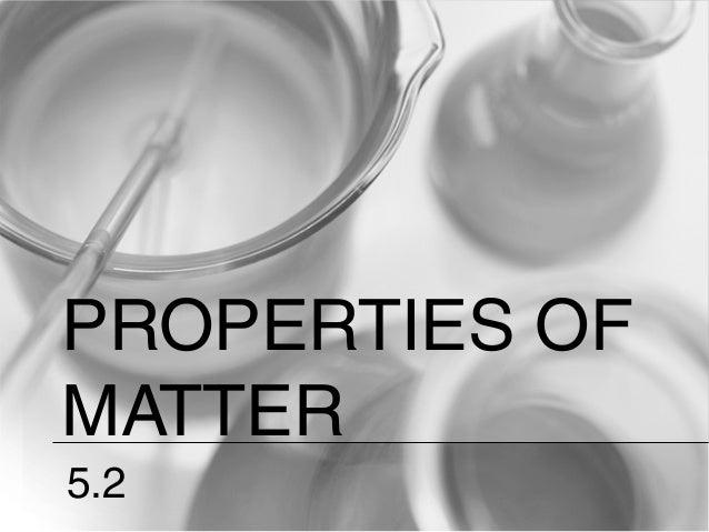 PROPERTIES OF MATTER 5.2